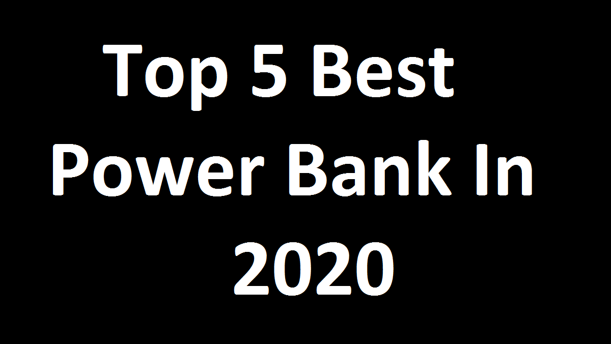 Top 5 Best Power Bank In 2020
